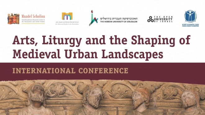 - December 11-13, 2017 - International Conference: Arts, Liturgy and the Shaping of Medieval Urban Landscapes